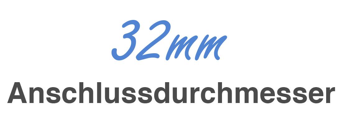 32mm Anschlussdurchmesser